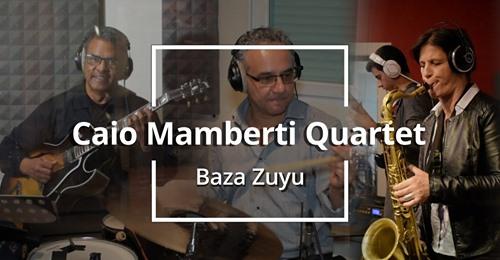 Caio Mamberti Quartet – NS Live SessioNS